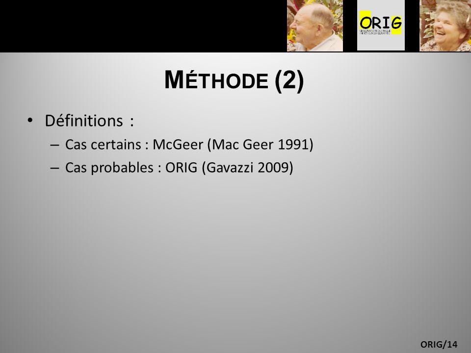 Méthode (2) Définitions : Cas certains : McGeer (Mac Geer 1991)