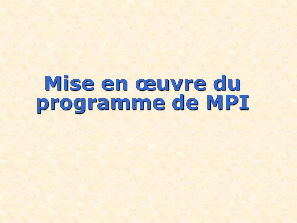 Mise en œuvre du programme de MPI