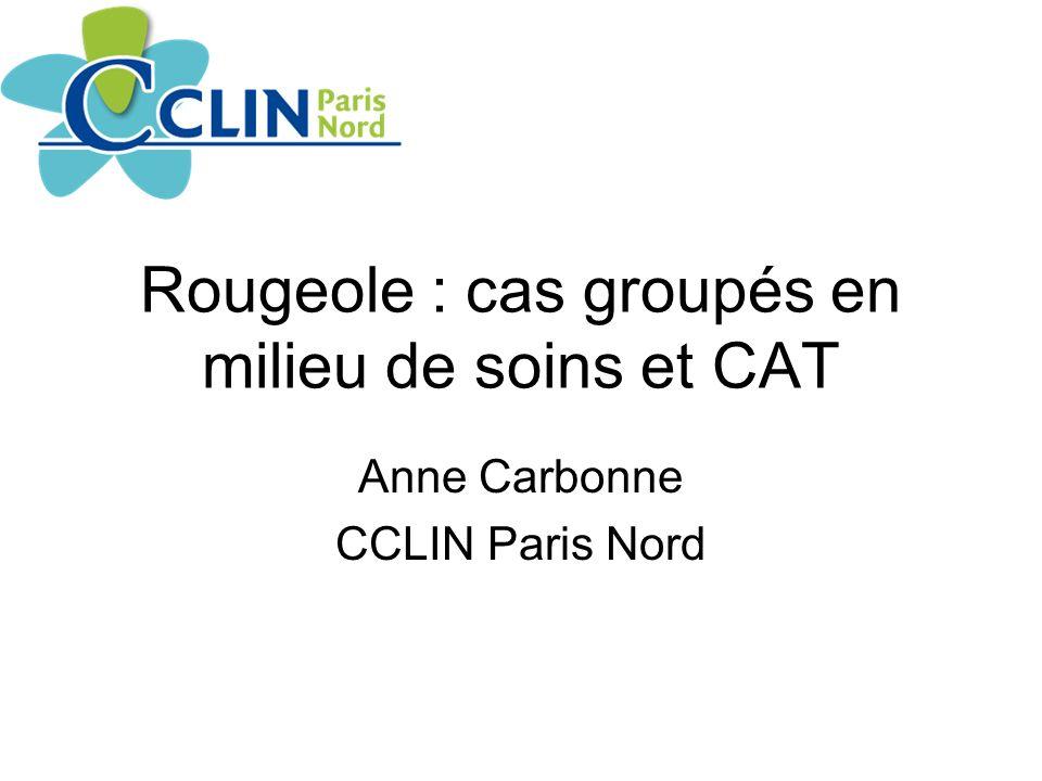 Rougeole : cas groupés en milieu de soins et CAT