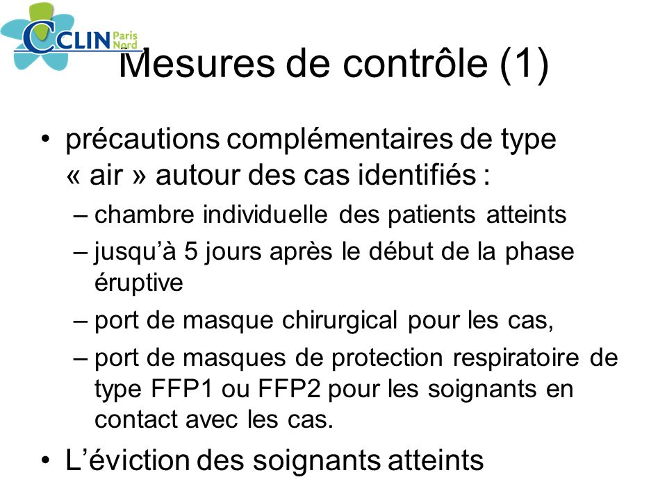 Mesures de contrôle (1) précautions complémentaires de type « air » autour des cas identifiés : chambre individuelle des patients atteints.