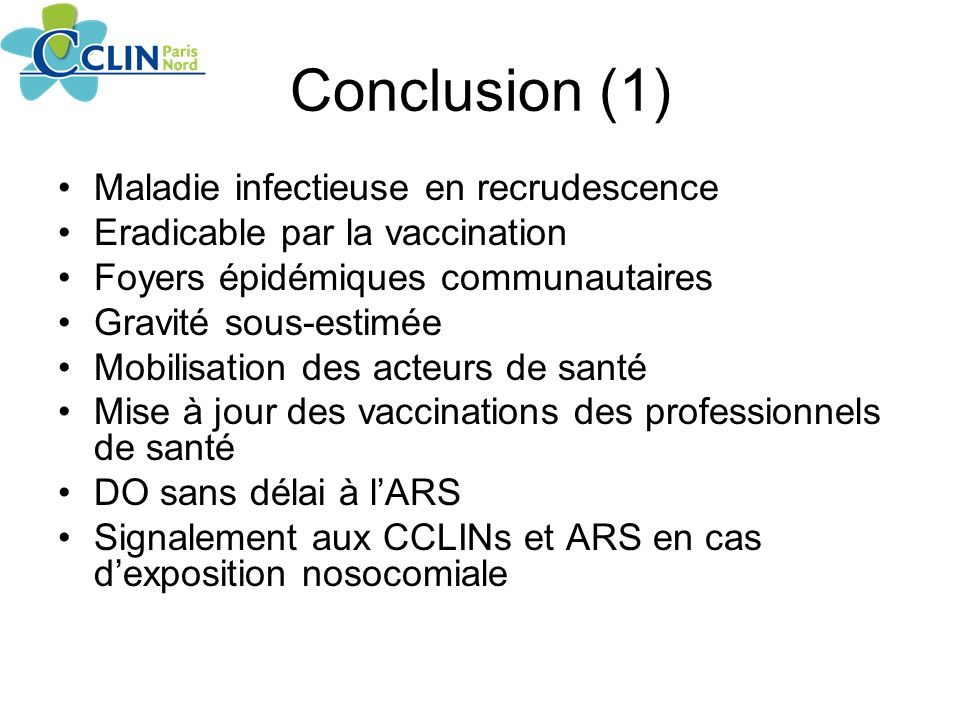 Conclusion (1) Maladie infectieuse en recrudescence