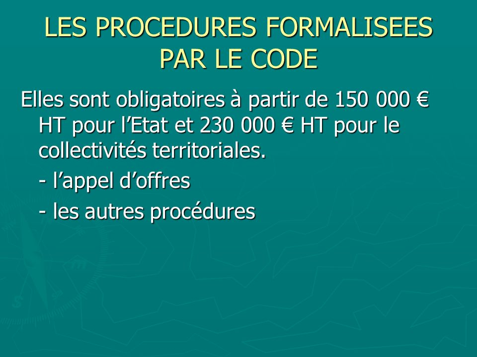LES PROCEDURES FORMALISEES PAR LE CODE