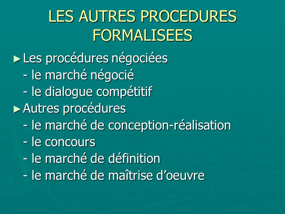 LES AUTRES PROCEDURES FORMALISEES