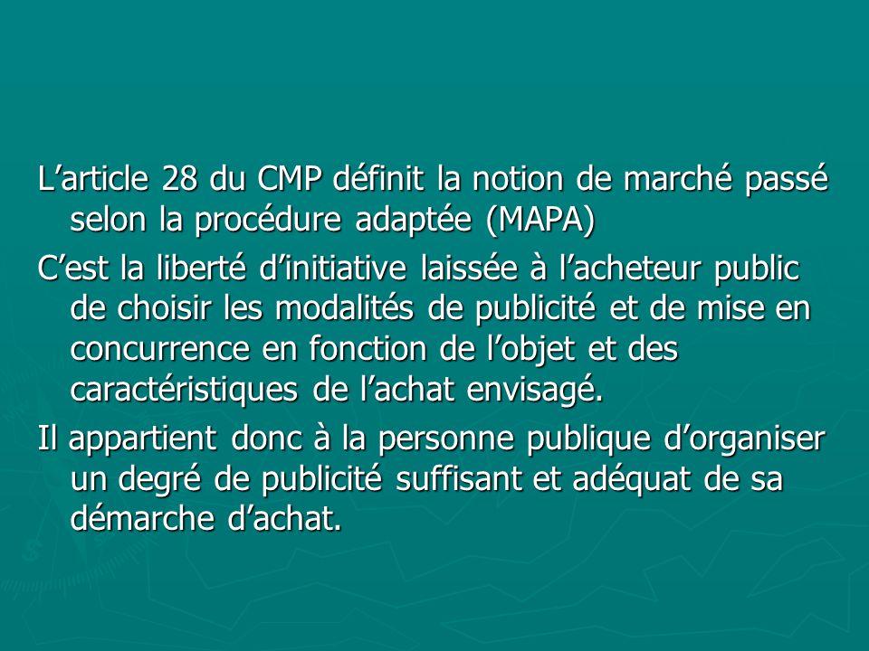 L'article 28 du CMP définit la notion de marché passé selon la procédure adaptée (MAPA)