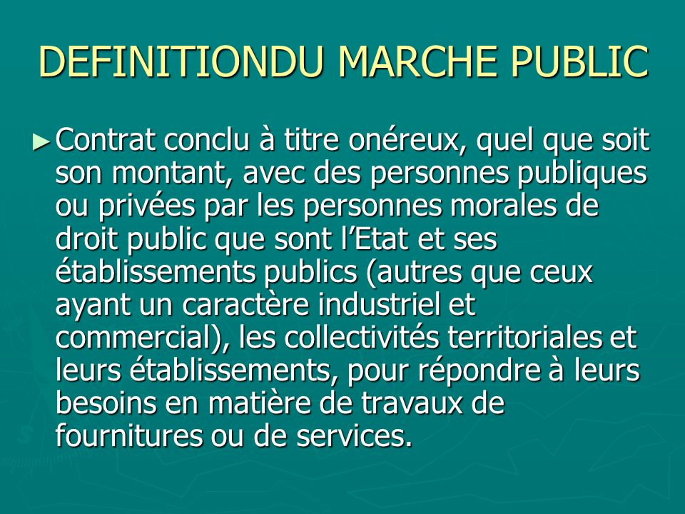 DEFINITIONDU MARCHE PUBLIC