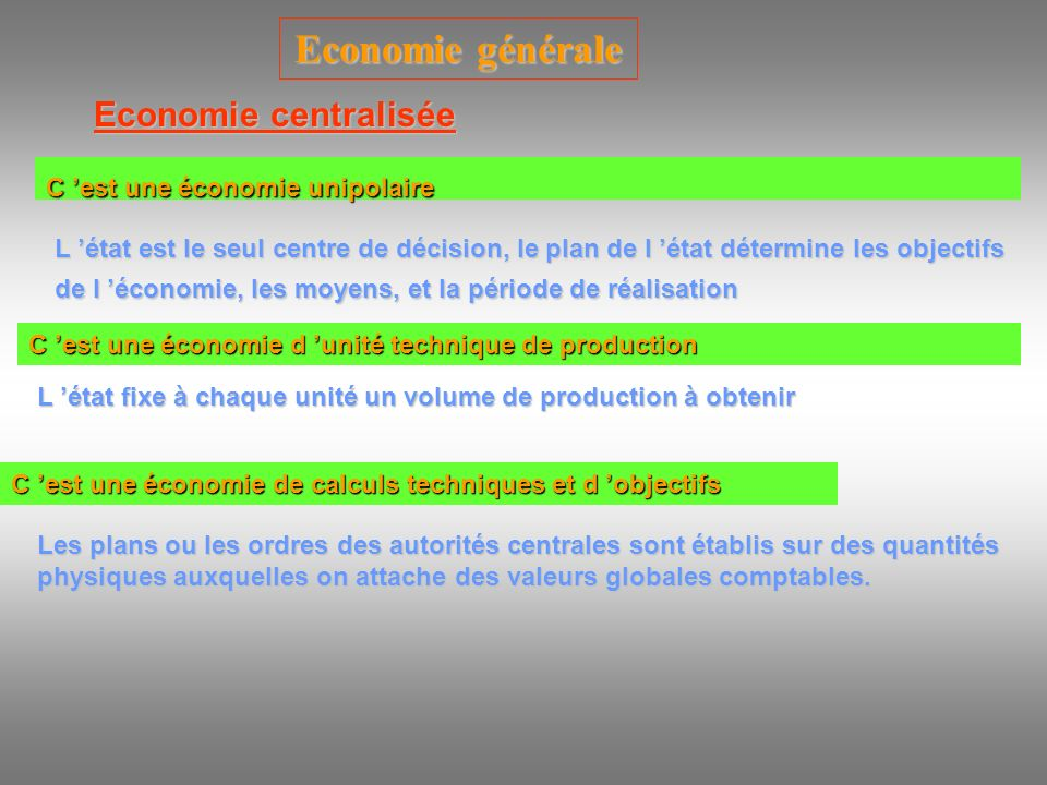 Economie générale Economie centralisée C 'est une économie unipolaire