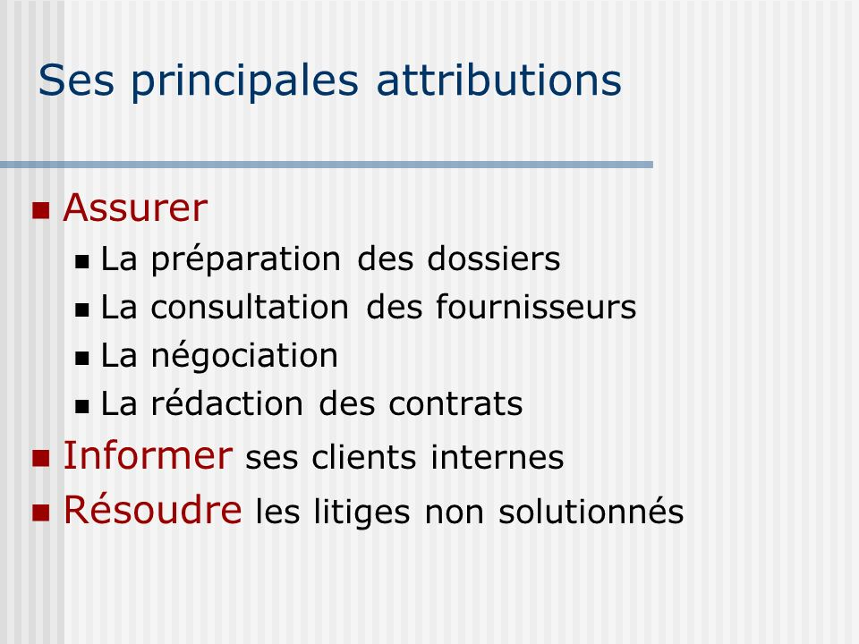 Ses principales attributions