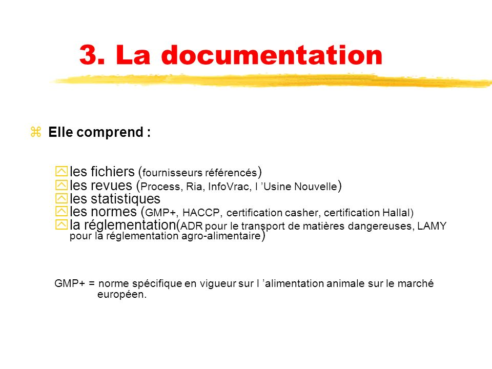 3. La documentation Elle comprend :