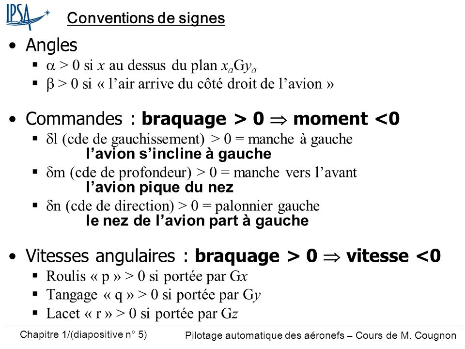 Commandes : braquage > 0  moment <0