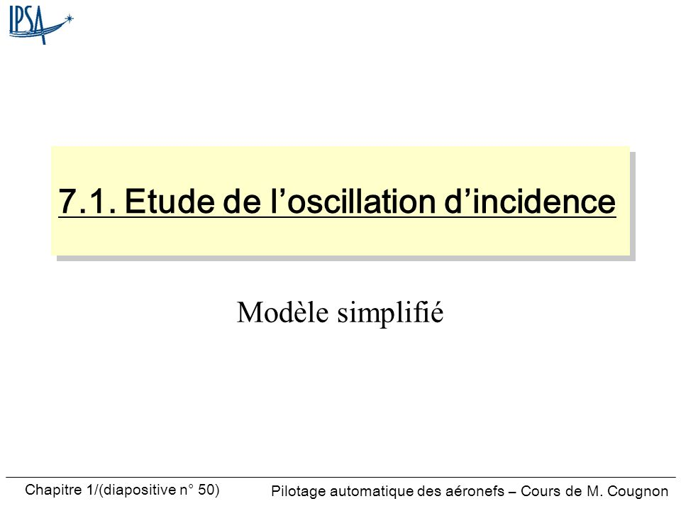 7.1. Etude de l'oscillation d'incidence