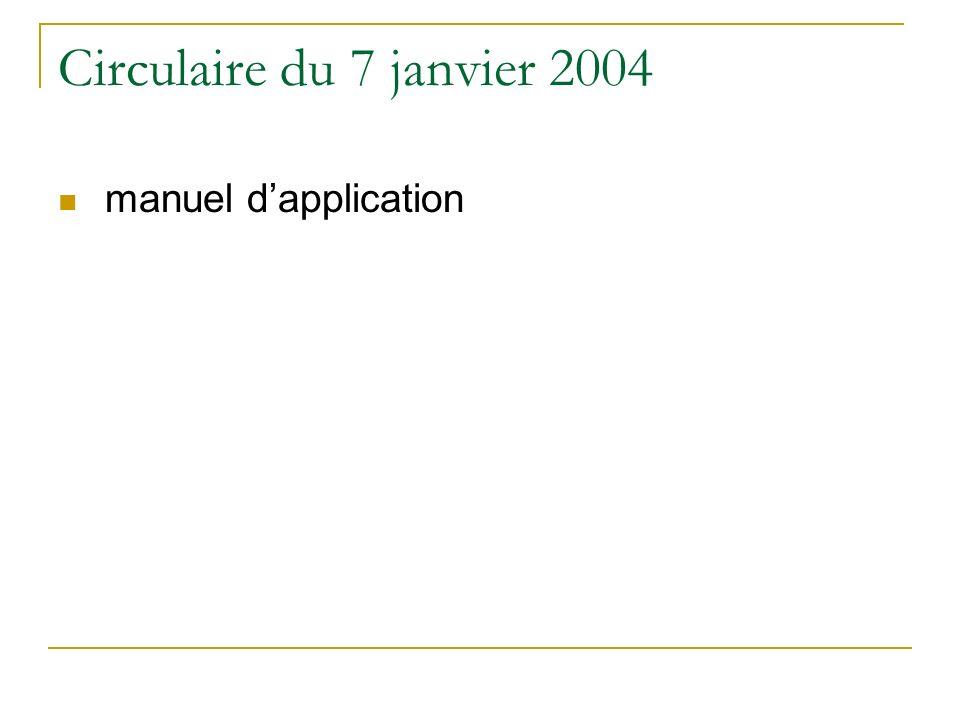 Circulaire du 7 janvier 2004 manuel d'application