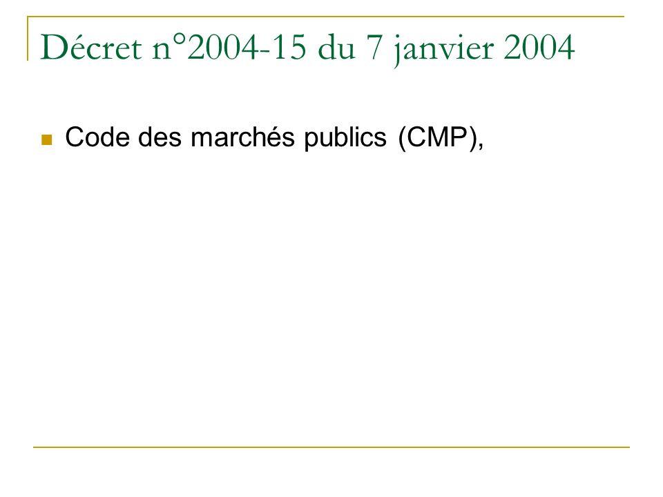 Décret n°2004-15 du 7 janvier 2004 Code des marchés publics (CMP),