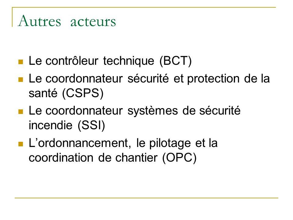 Autres acteurs Le contrôleur technique (BCT)
