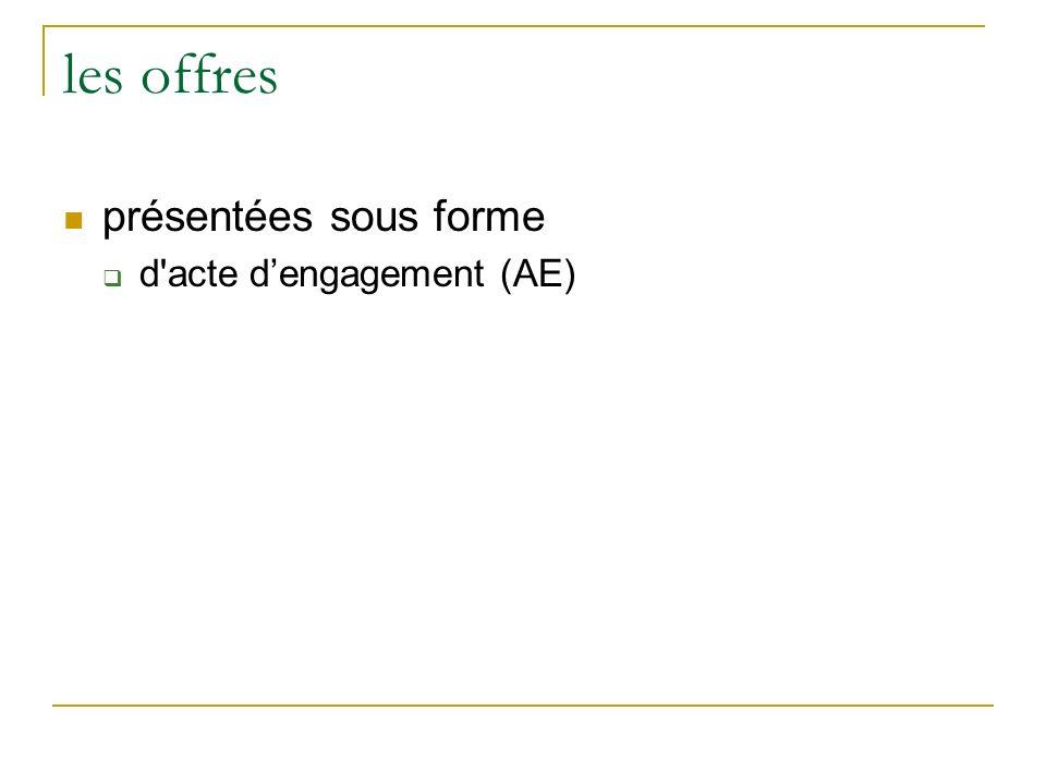 les offres présentées sous forme d acte d'engagement (AE)