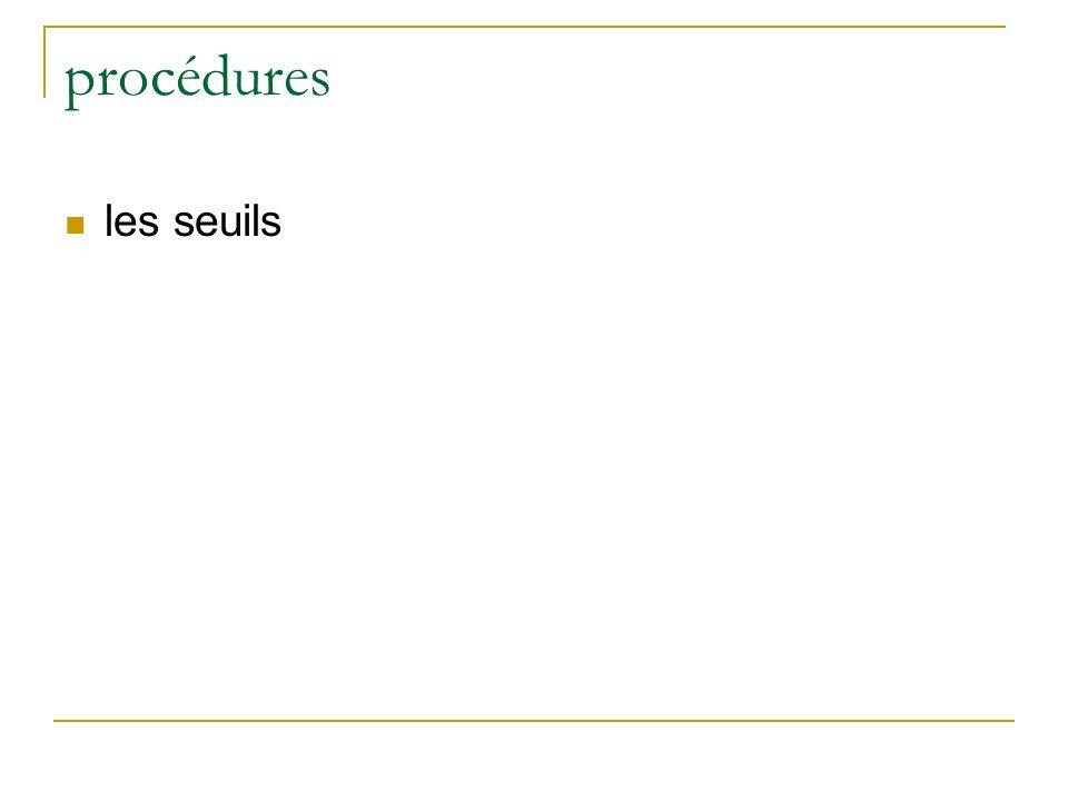 procédures les seuils