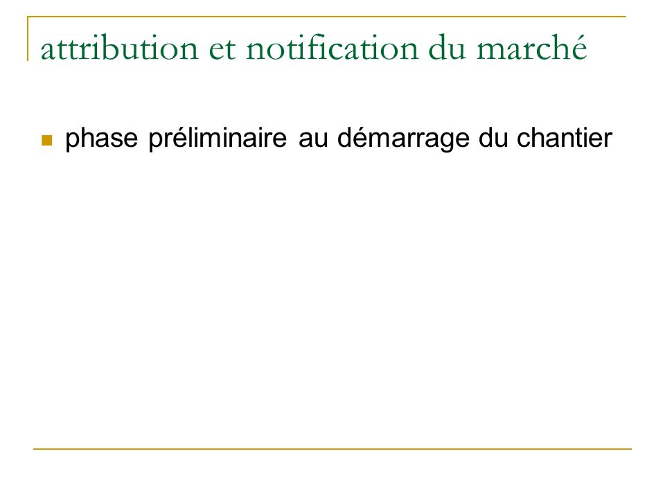 attribution et notification du marché