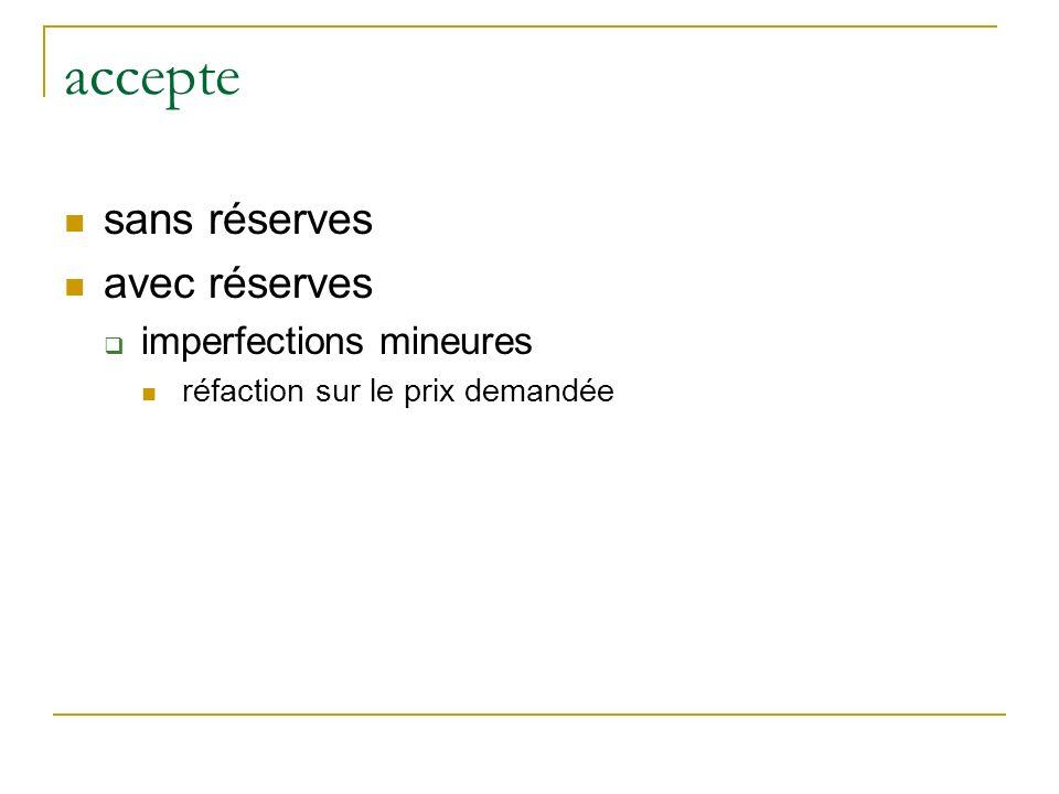 accepte sans réserves avec réserves imperfections mineures