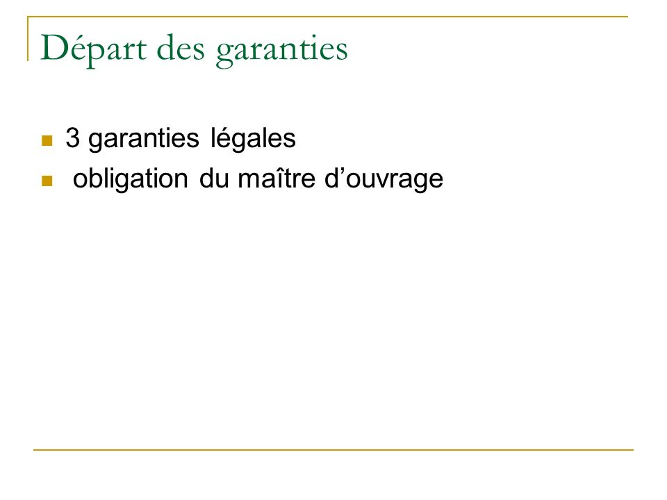 Départ des garanties 3 garanties légales