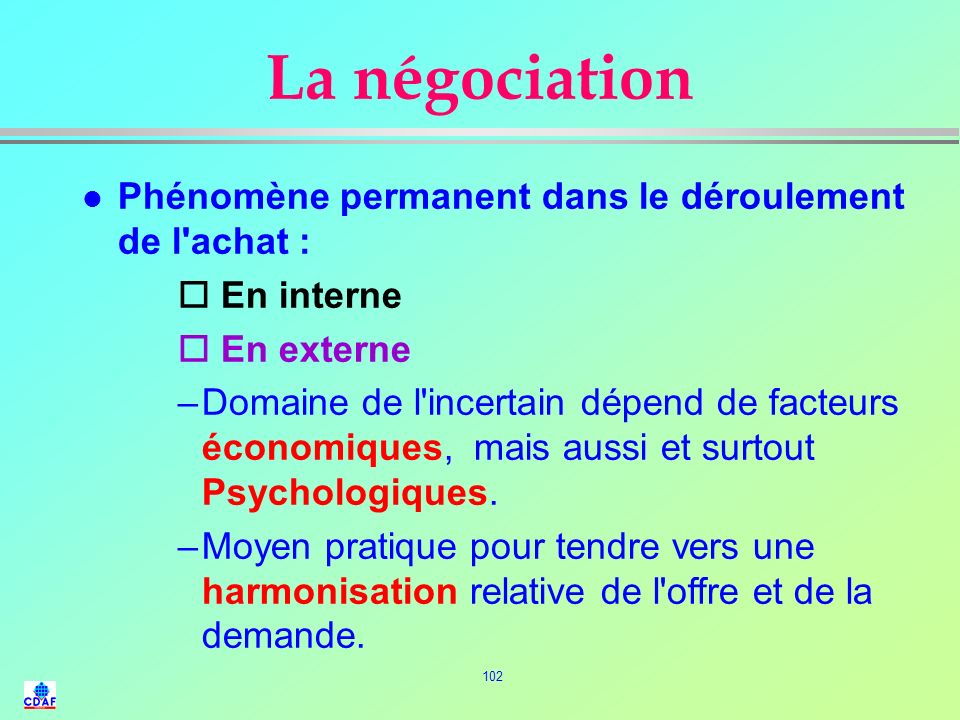 La négociation Phénomène permanent dans le déroulement de l achat :