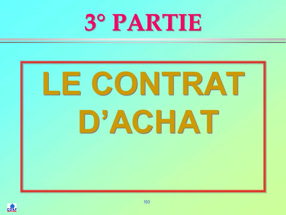 3° PARTIE LE CONTRAT D'ACHAT