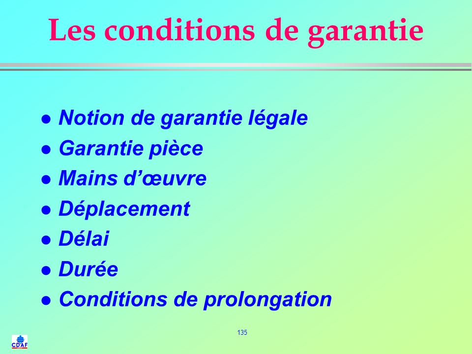 Les conditions de garantie