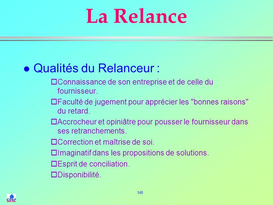 La Relance Qualités du Relanceur :