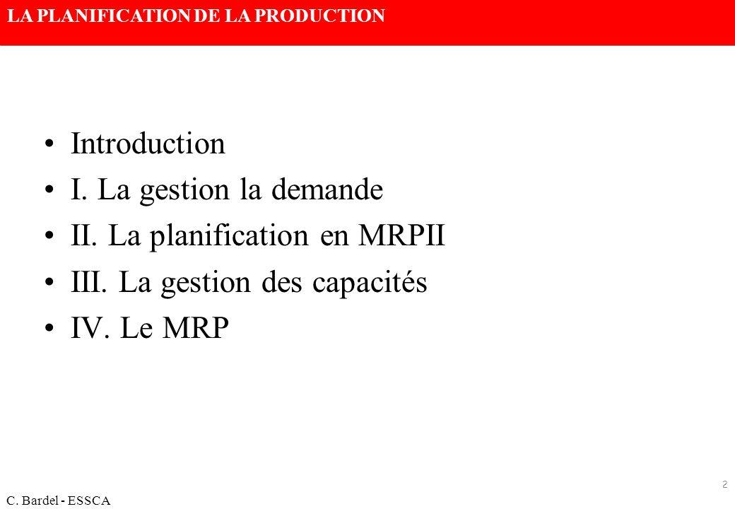 Introduction I. La gestion la demande. II. La planification en MRPII. III. La gestion des capacités.