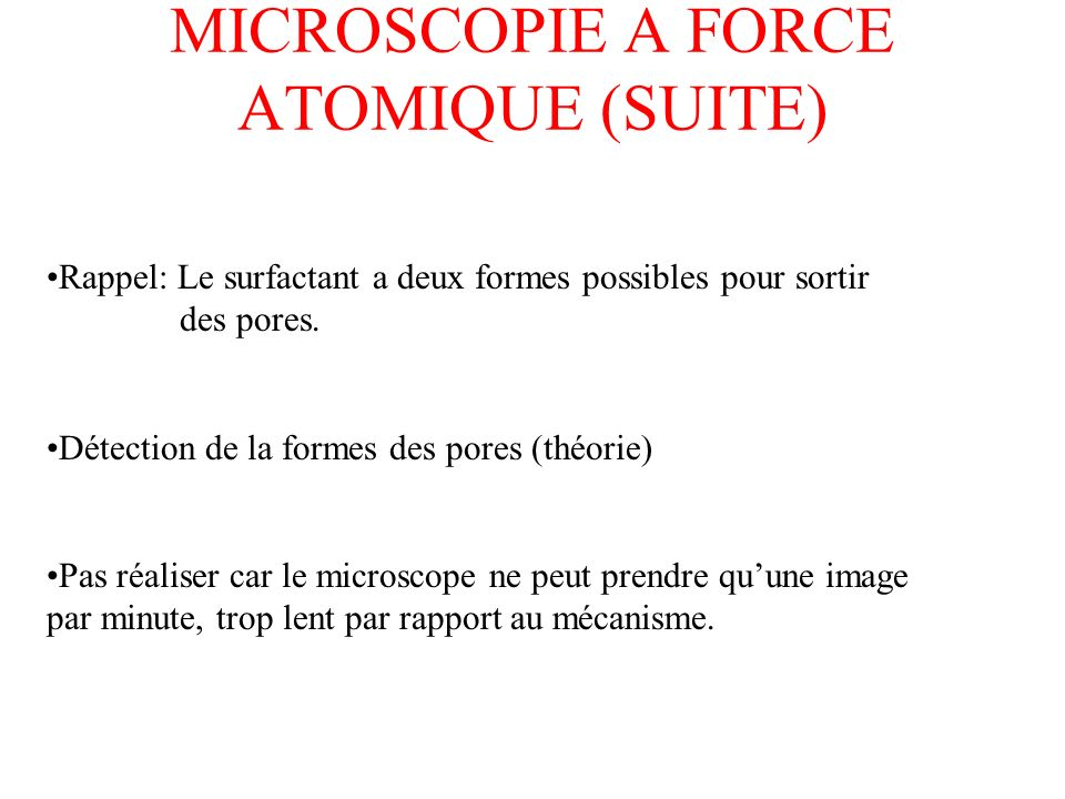 MICROSCOPIE A FORCE ATOMIQUE (SUITE)