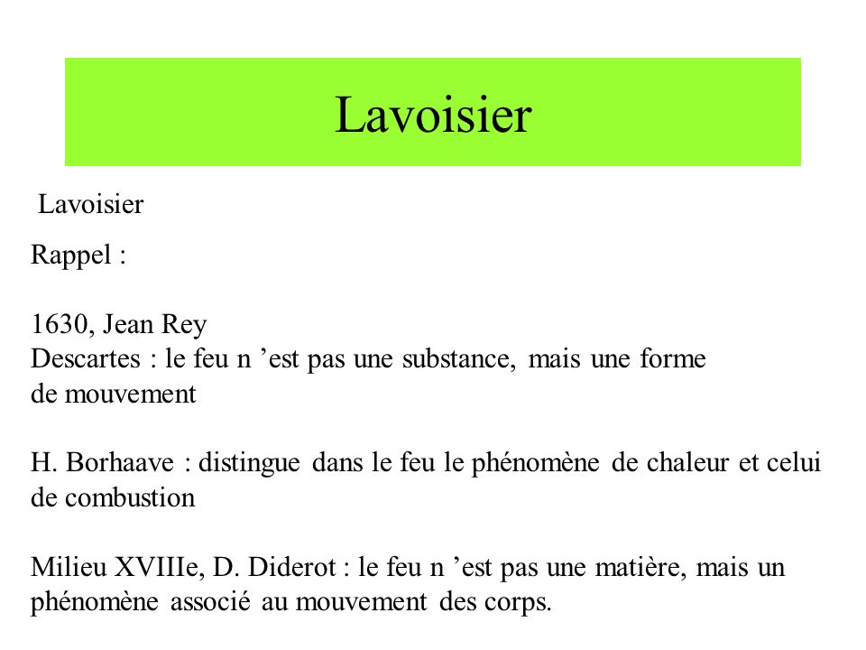 Lavoisier Lavoisier Rappel : 1630, Jean Rey