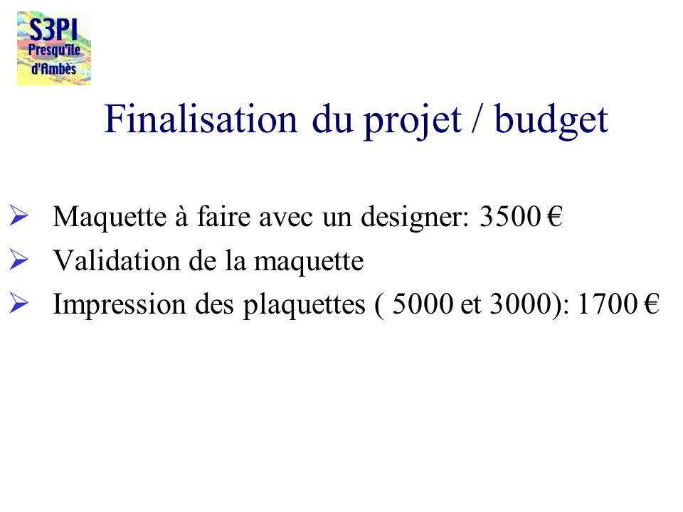 Finalisation du projet / budget