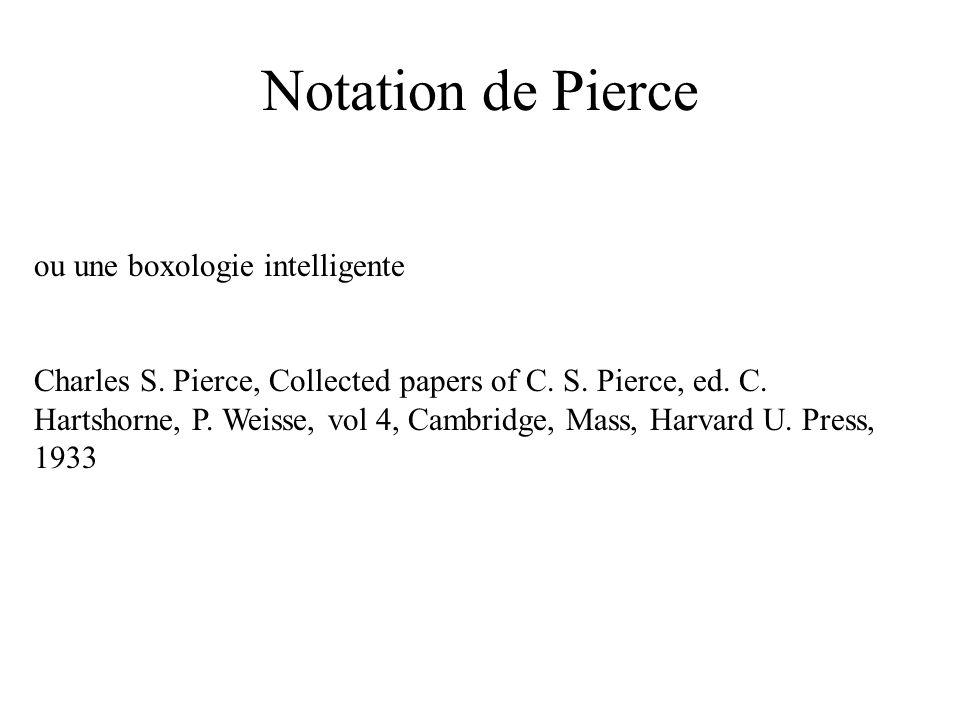 Notation de Pierce ou une boxologie intelligente