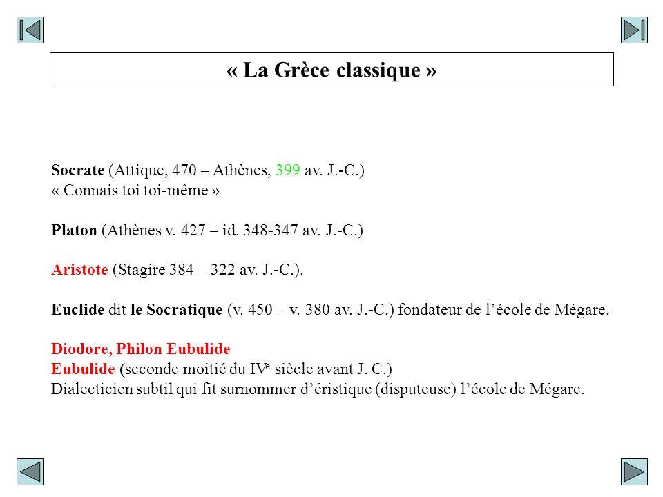 « La Grèce classique » Socrate (Attique, 470 – Athènes, 399 av. J.-C.)