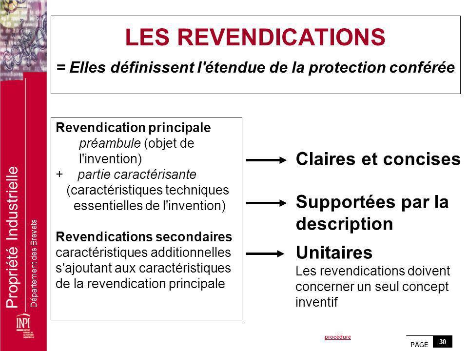 LES REVENDICATIONS = Elles définissent l étendue de la protection conférée