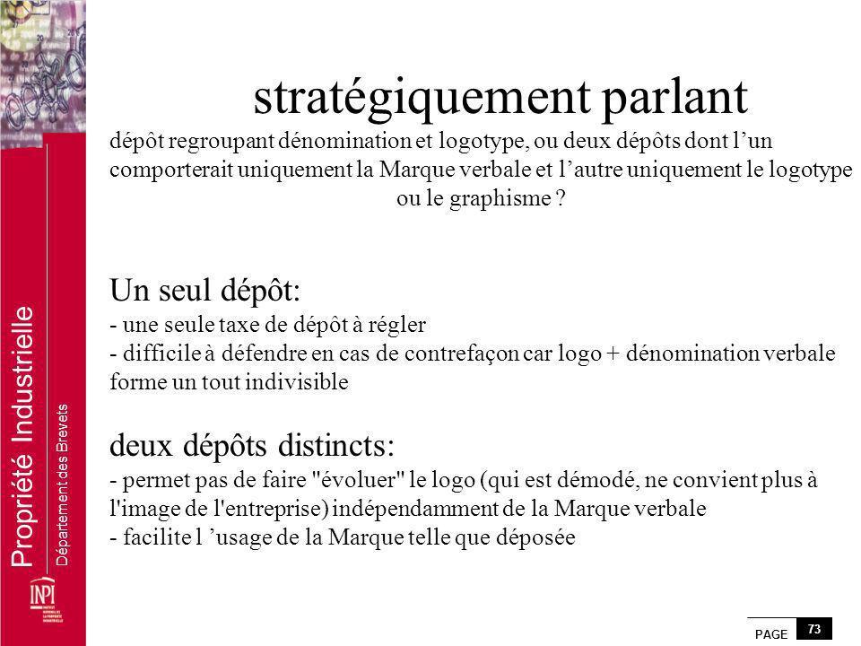 stratégiquement parlant dépôt regroupant dénomination et logotype, ou deux dépôts dont l'un comporterait uniquement la Marque verbale et l'autre uniquement le logotype ou le graphisme .