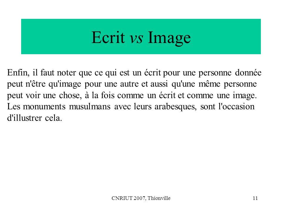 Ecrit vs Image Enfin, il faut noter que ce qui est un écrit pour une personne donnée.