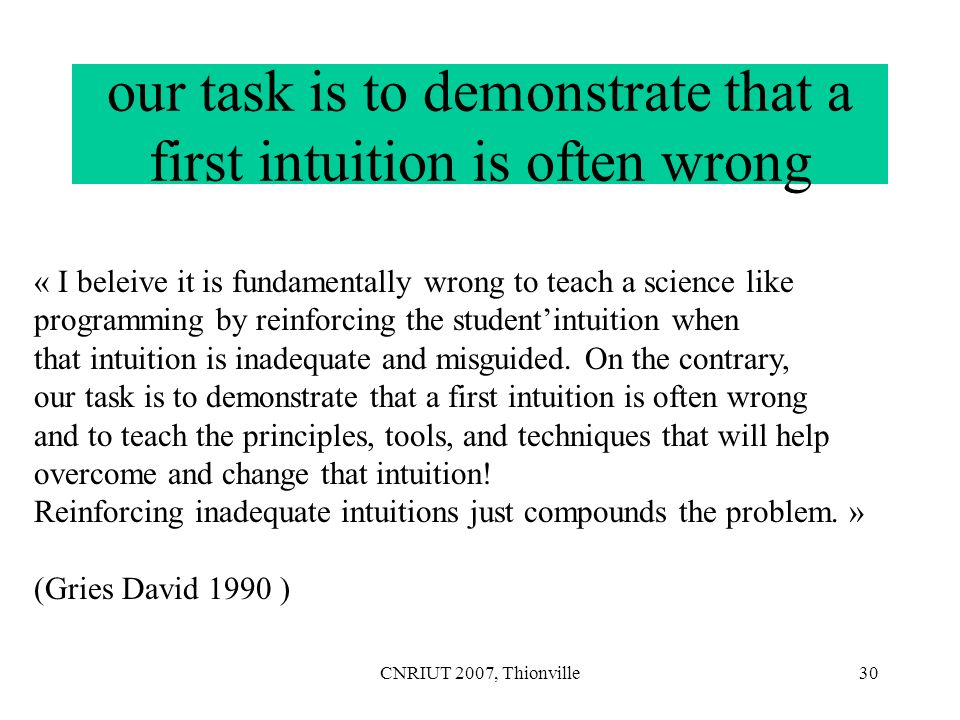 our task is to demonstrate that a first intuition is often wrong