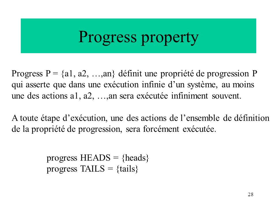 Progress property Progress P = {a1, a2, …,an} définit une propriété de progression P.
