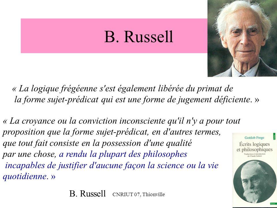 B. Russell « La logique frégéenne s est également libérée du primat de
