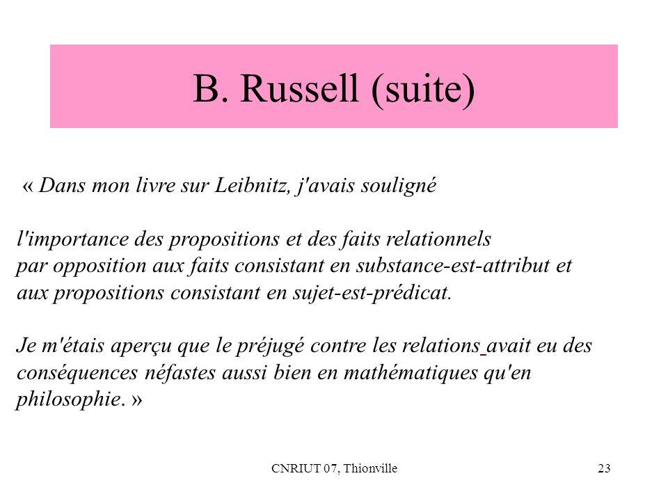 B. Russell (suite) « Dans mon livre sur Leibnitz, j avais souligné