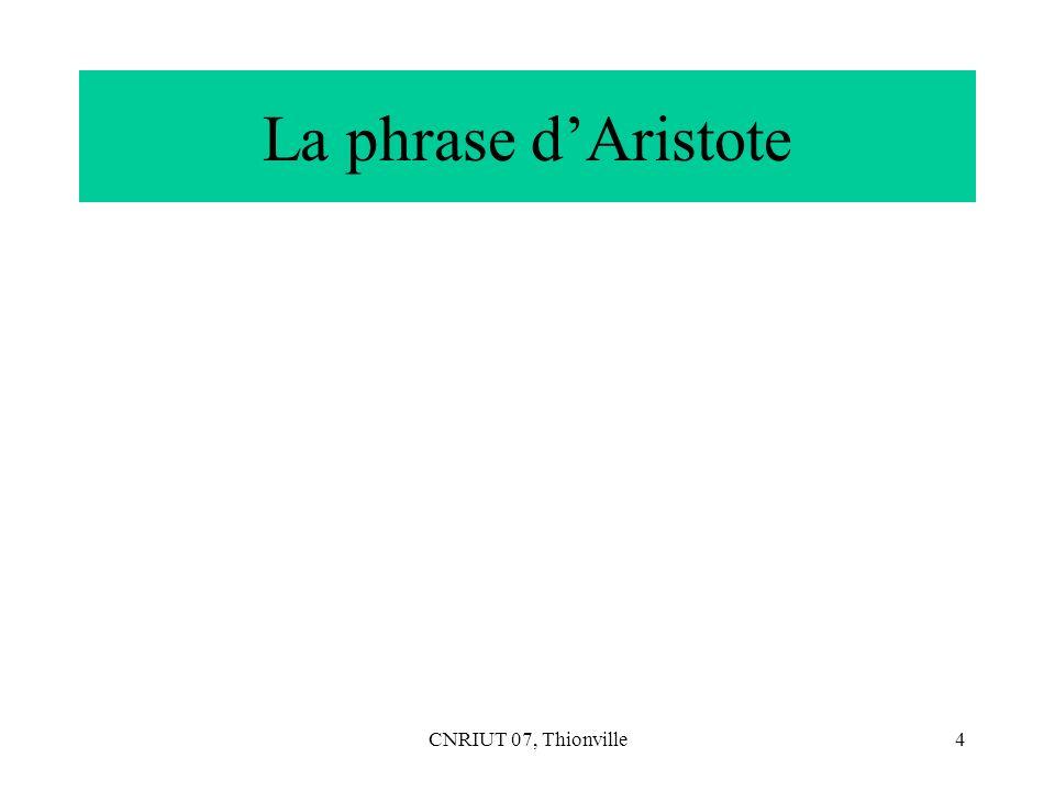 La phrase d'Aristote CNRIUT 07, Thionville