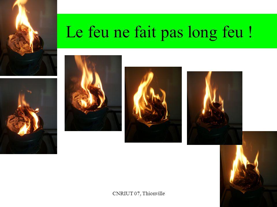 Le feu ne fait pas long feu !