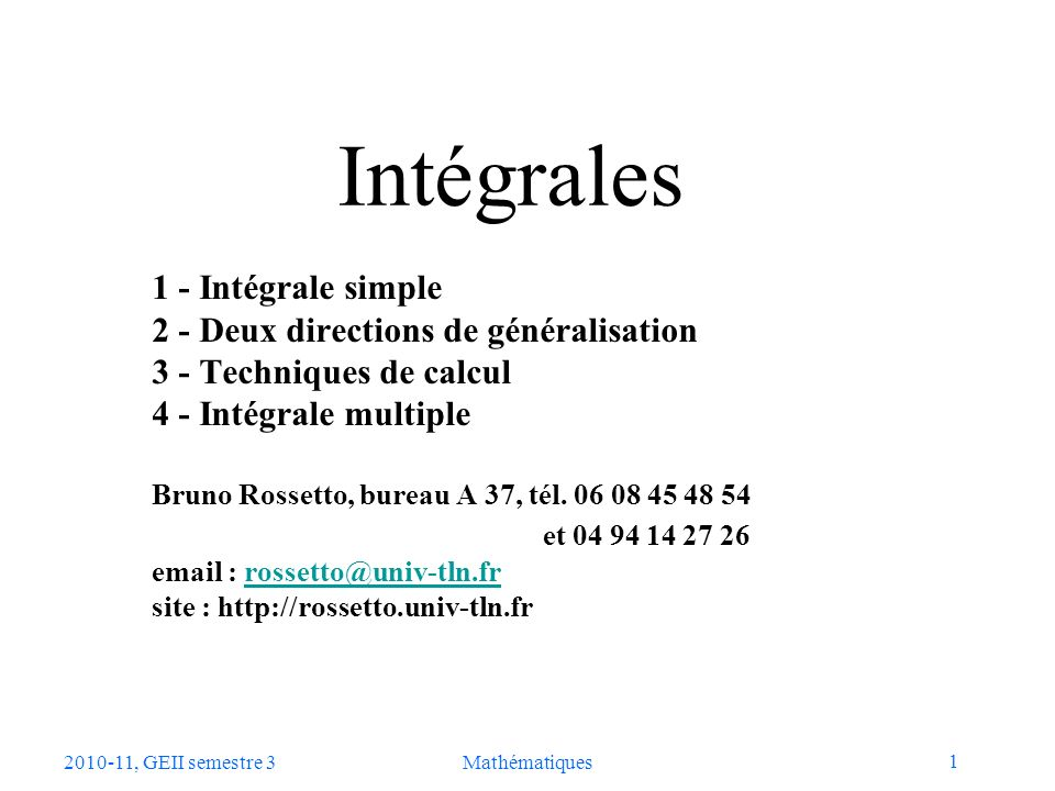 Intégrales 1 - Intégrale simple 2 - Deux directions de généralisation