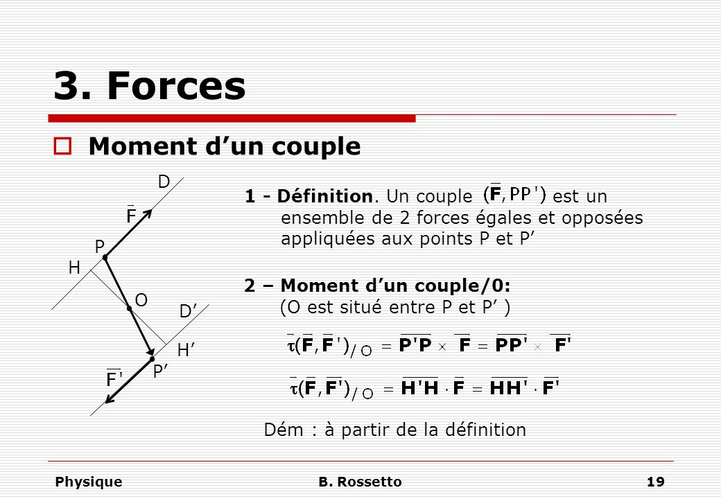 3. Forces Moment d'un couple D 1 - Définition. Un couple est un
