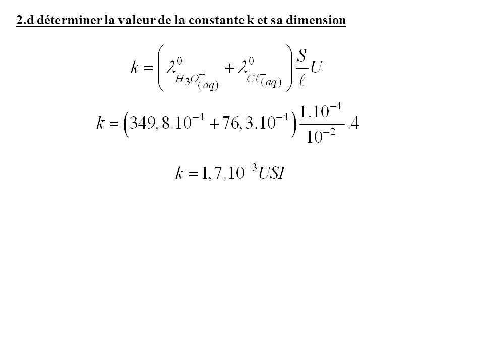 2.d déterminer la valeur de la constante k et sa dimension