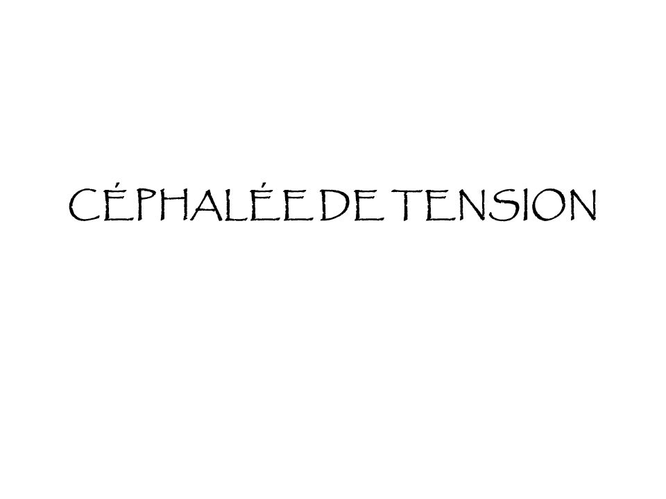 CÉPHALÉE DE TENSION