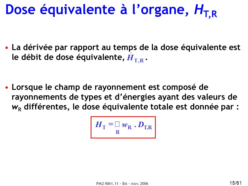 Dose équivalente à l'organe, HT,R