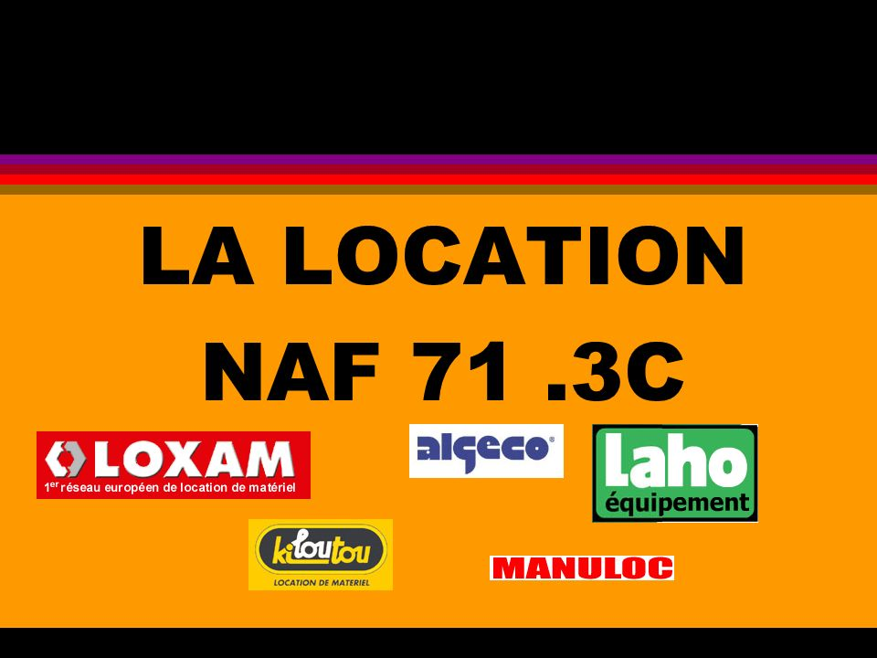 LA LOCATION NAF 71 .3C