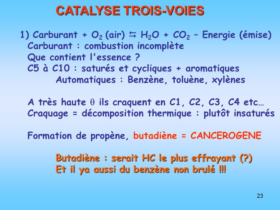 CATALYSE TROIS-VOIES 1) Carburant + O2 (air)  H2O + CO2 – Energie (émise) Carburant : combustion incomplète.