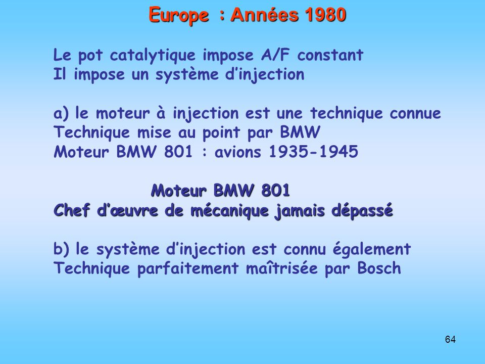 Europe : Années 1980 Le pot catalytique impose A/F constant