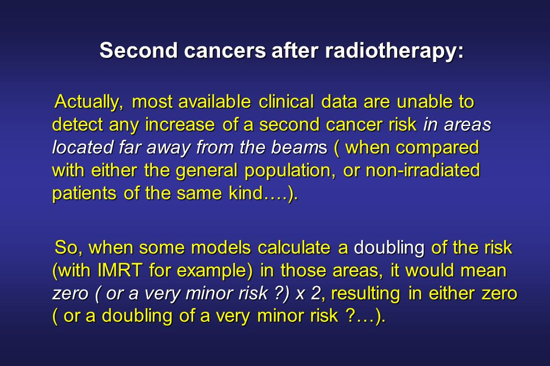 Second cancers after radiotherapy: